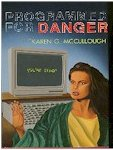 Programmed for Danger by Karen McCullough